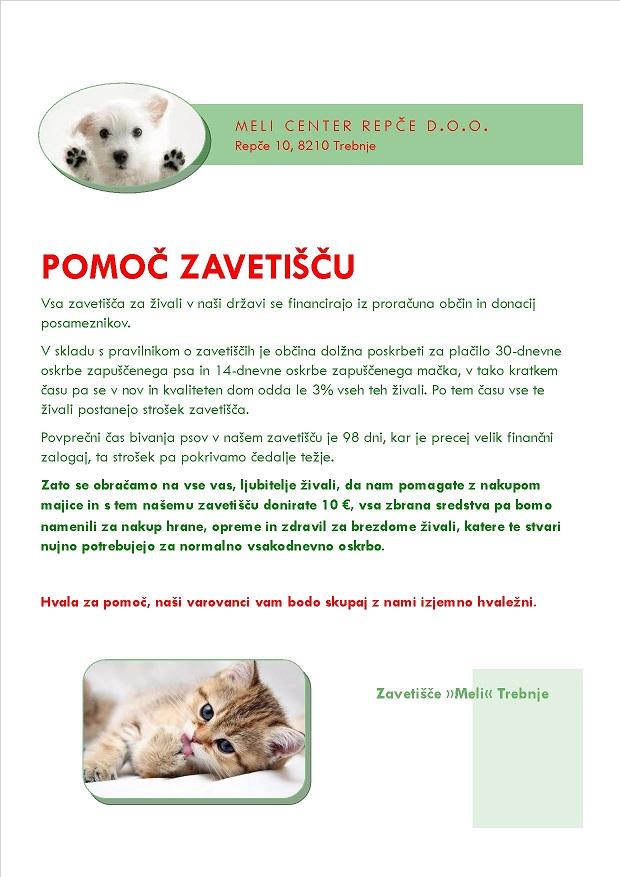 Majice lahko kupite v trgovini Pluton v Trebnjem in v veterinarski ambulanti Max na Lavrici. Že vnaprej se najlepše zahvaljujemo vsem, ki boste pomagali.